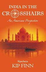 India In The Crosshairs Book PDF
