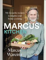 Marcus    Kitchen  My favourite recipes to inspire your home cooking PDF