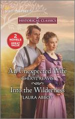 An Unexpected Wife & Into the Wilderness
