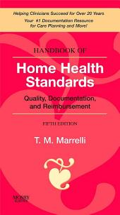 Handbook of Home Health Standards E-Book: Quality, Documentation, and Reimbursement, Edition 5