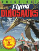 Press Out Flying Dinosaurs PDF