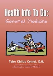 Health Info To Go: General Medicine: General Medicine