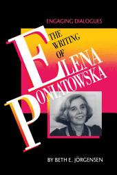 The Writing of Elena Poniatowska: Engaging Dialogues