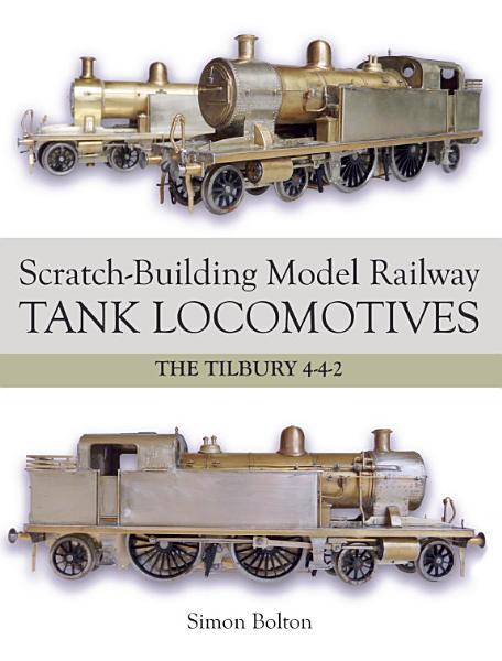 Scratch-Building Model Railway Tank Locomotives Pdf Book