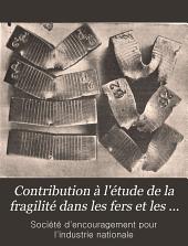 Contribution à l'étude de la fragilité dans les fers et les aciers