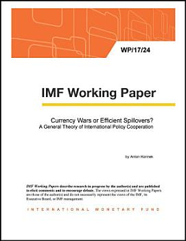 Currency Wars or Efficient Spillovers  A General Theory of International Policy Cooperation PDF
