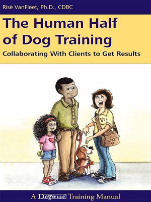 The Human Half of Dog Training