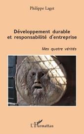 Développement durable et responsabilité d'entreprise: Mes quatre vérités