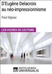 D'Eugène Delacroix au néo-impressionnisme de Paul Signac: Les Fiches de lecture d'Universalis