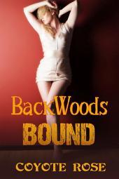 Backwoods Bound: Hardcore Erotica