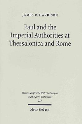 Paul and the Imperial Authorities at Thessalonica and Rome