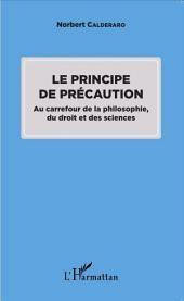 Le principe de précaution: Au carrefour de la philosophie, du droit et des sciences