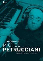 Michel Petrucciani: Leben gegen die Zeit