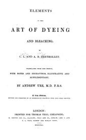 Elements of the Art of Dyeing and Bleaching