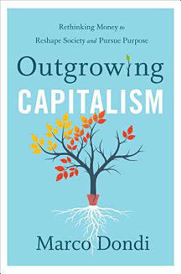 Outgrowing Capitalism