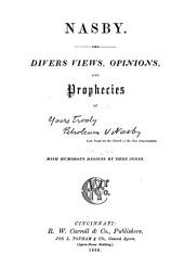 Divers Views, Opinions, and Prophecies: Of Yoors Trooly