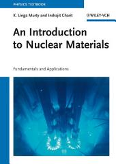 An Introduction to Nuclear Materials: Fundamentals and Applications