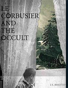 Le Corbusier and the Occult Book
