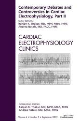 Contemporary Debates And Controversies In Cardiac Electrophysiology Part Ii An Issue Of Cardiac Electrophysiology Clinics E Book Book PDF