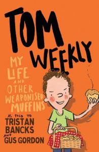 Tom Weekly 5  My Life and Other Weaponised Muffins PDF