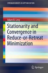 Stationarity And Convergence In Reduce Or Retreat Minimization Book PDF