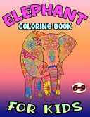 Elephant Coloring Book for Kids 6 9