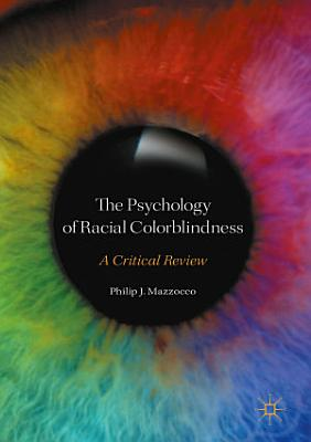 The Psychology of Racial Colorblindness
