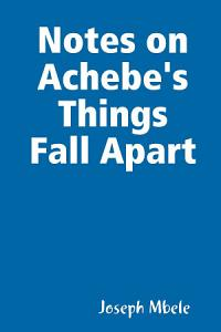 Notes on Achebe's Things Fall Apart