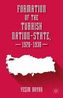 Formation of the Turkish Nation State  1920   1938 PDF