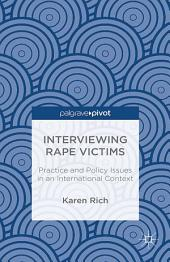 Interviewing Rape Victims: Practice and Policy Issues in an International Context