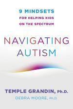 Navigating Autism: 9 Mindsets For Helping Kids on the Spectrum