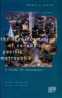 The Transformation of Canada s Pacific Metropolis PDF