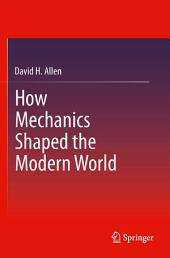 How Mechanics Shaped the Modern World