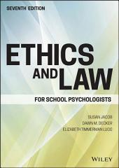 Ethics and Law for School Psychologists: Edition 7