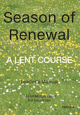 Season of Renewal   a Lent course