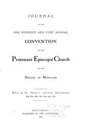 Journal of the Proceedings of the ... Annual Convention of the Protestant Episcopal Church of the Diocese of Maryland: Volumes 101-103