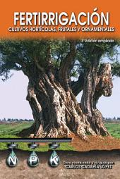 Fertirrigación: cultivos hortícolas, frutales y ornamentales