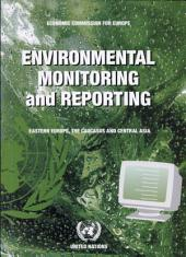 Environmental Monitoring and Reporting: Eastern Europe, the Caucasus and Central Asia