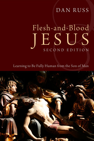 Flesh and Blood Jesus  Second Edition