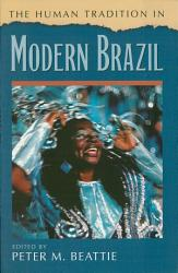 The Human Tradition In Modern Brazil Book PDF