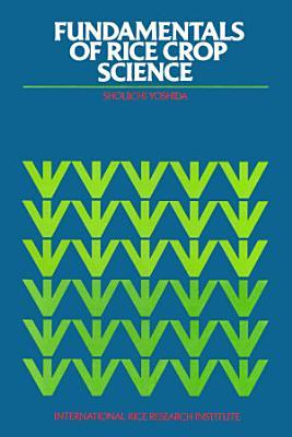 Fundamentals of Rice Crop Science