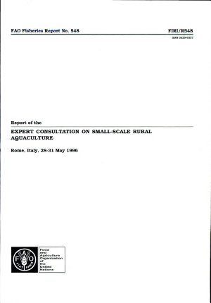 Report of the Expert Consultation on Small Scale Rural Aguaculture  Rome  Italy  28 31 May 1996 PDF