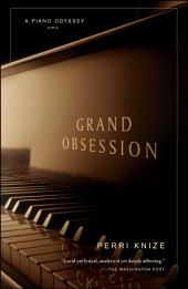 Grand Obsession: A Piano Odyssey