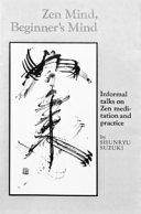Zen Mind  Beginner s Mind  Informal Talks on Zen Meditation and Practice PDF
