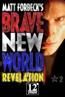 Matt Forbeck amp amp   39 s Brave New World  Revelation PDF