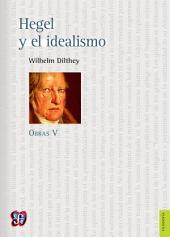 Hegel y el idealismo: Obras V