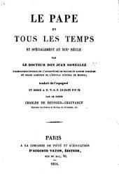 Le Pape en tous les temps et spécialement au XIXe siècle ... traduit de l'espagnol ... par le comte C. de Reynold-Chauvancy