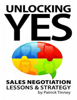 Unlocking Yes   Sales Negotiation Lessons   Strategy PDF