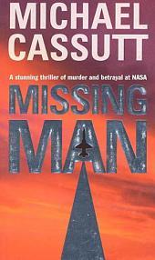 Missing Man: A Stunning Thriler of Murder and Betrayal at NASA