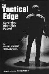 The Tactical Edge: Surviving High-Risk Patrol
